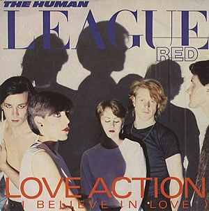 Love Action (I Believe in Love) 1981 single by The Human League