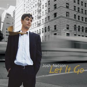 <i>Let It Go</i> (Josh Nelson album) 2007 studio album by Josh Nelson
