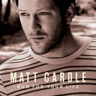 Run for Your Life (Matt Cardle song) Matt Cardle song