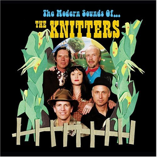 <i>The Modern Sounds of the Knitters</i> 2005 studio album by The Knitters