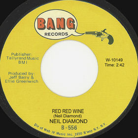 Red Red Wine original song written and composed by Neil Diamond; first recorded by Neil Diamond