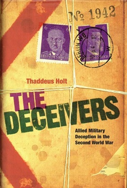 <i>The Deceivers: Allied Military Deception in the Second World War</i>