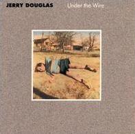 <i>Under the Wire</i> 1986 studio album by Jerry Douglas