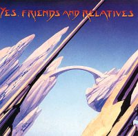 Yes, Friends and Relatives album cover.jpg