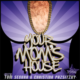 Picture of a podcast: Your Mom's House