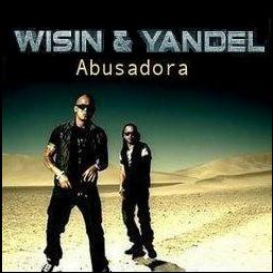 Abusadora single by Wisin & Yandel