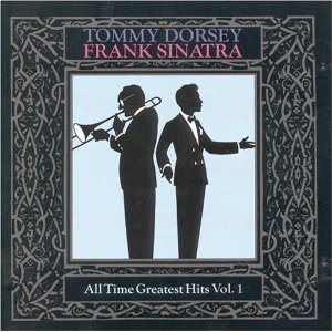 <i>All-Time Greatest Dorsey/Sinatra Hits, Vol. 1-4</i> 1988 compilation album by Tommy Dorsey and Frank Sinatra
