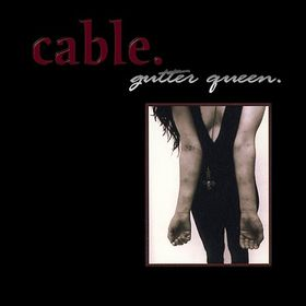 http://upload.wikimedia.org/wikipedia/en/a/a0/Cable_-_Gutter_Queen.jpg
