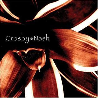 <i>Crosby & Nash</i> (album) 2004 studio album by Crosby & Nash