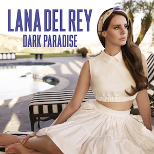 Dark Paradise Song by Lana Del Rey