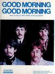 Good Morning Good Morning original song written and composed by Lennon-McCartney