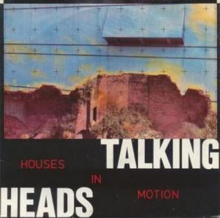 Houses in Motion 1981 single by Talking Heads