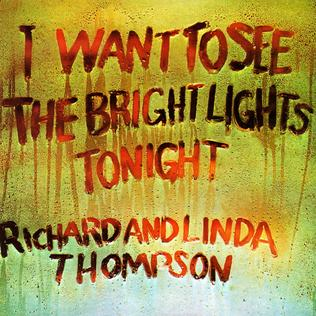 I Want to See the Bright Lights Tonight - Wikipedia