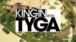 <i>Kingin with Tyga</i>