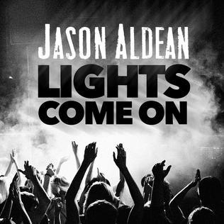 Lights Come On 2016 single by Jason Aldean