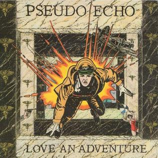 Love an Adventure (song) 1986 single by Pseudo Echo