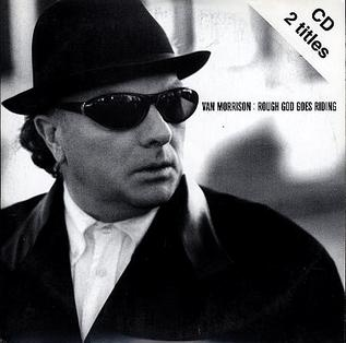Rough God Goes Riding 1997 single by Van Morrison