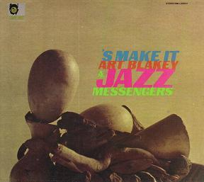 <i>S Make It</i> 1965 studio album by Art Blakey and the Jazz Messengers
