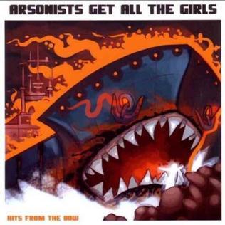 ARSONISTS GET ALL THE GIRLS LYRICS - SongLyrics.com