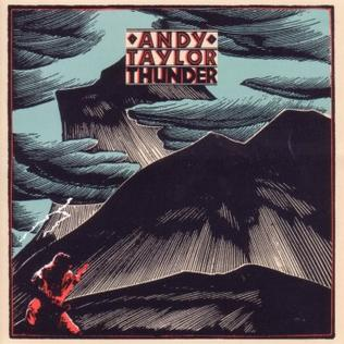 <i>Thunder</i> (Andy Taylor album) 1987 studio album by Andy Taylor