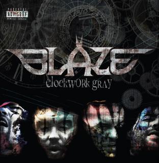 <i>Clockwork Gray</i> 2007 studio album by Blaze Ya Dead Homie