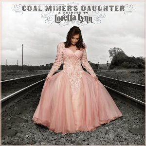 <i>Coal Miners Daughter: A Tribute to Loretta Lynn</i> 2010 compilation album by Various Artists