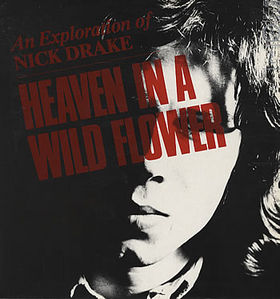 <i>Heaven in a Wild Flower</i> 1985 compilation album by Nick Drake