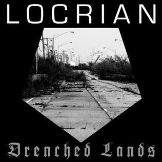 <i>Drenched Lands</i> album by Locrian
