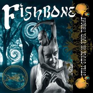 <i>Still Stuck in Your Throat</i> 2006 studio album by Fishbone