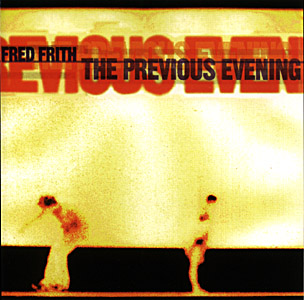 <i>The Previous Evening</i> 1997 studio album by Fred Frith