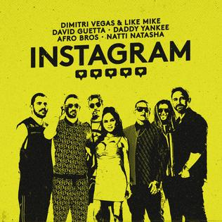 Instagram (song) 2019 song by Dimitri Vegas & Like Mike, David Guetta, Daddy Yankee, Afro Bros, and Natti Natasha