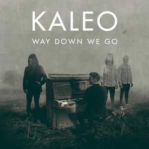 Way Down We Go 2016 single by Kaleo