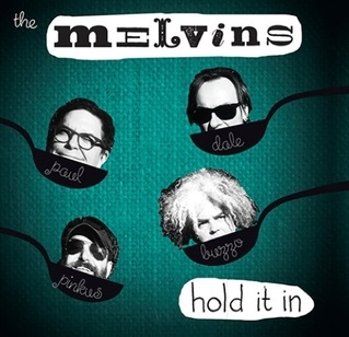 <i>Hold It In</i> 2014 studio album by Melvins