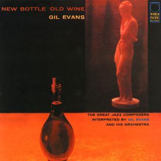 <i>New Bottle Old Wine</i> 1958 studio album by Gil Evans