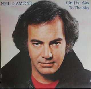 <i>On the Way to the Sky</i> 1981 studio album by Neil Diamond