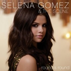 Round & Round (Selena Gomez & the Scene song) 2010 single by Selena Gomez & the Scene