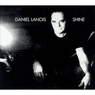 <i>Shine</i> (Daniel Lanois album) 2003 studio album by Daniel Lanois