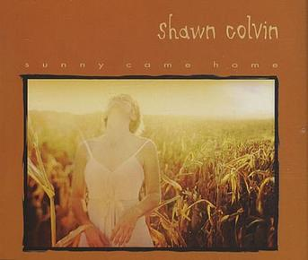 Sunny Came Home 1997 single by Shawn Colvin