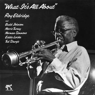 <i>What Its All About</i> (Roy Eldridge album) 1976 studio album by Roy Eldridge
