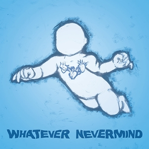 <i>Whatever Nevermind</i> 2015 compilation album (tribute album) by various artists