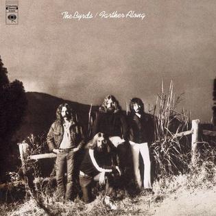 <i>Farther Along</i> (The Byrds album) 1971 studio album by The Byrds