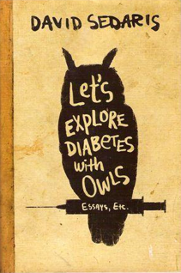 Lets Explore Diabetes With Owls David Sedaris.png