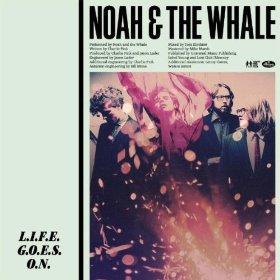 L.I.F.E.G.O.E.S.O.N. 2011 single by Noah and the Whale