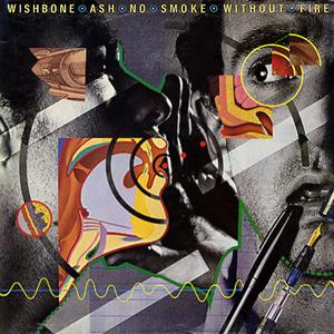 <i>No Smoke Without Fire</i> 1978 studio album by Wishbone Ash