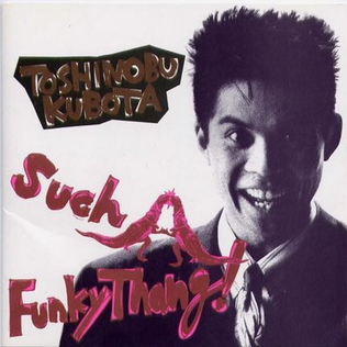 <i>Such a Funky Thang!</i> 1988 studio album by Toshinobu Kubota