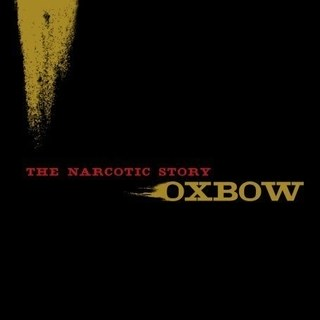 <i>The Narcotic Story</i> (album) 2007 studio album by Oxbow