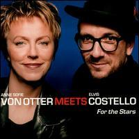 Anne Sofie von Otter & Elvis Costello - For the Stars.jpg
