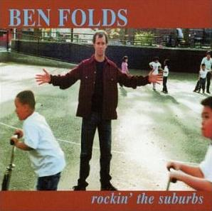 Rockin the Suburbs (song) 2001 single by Ben Folds