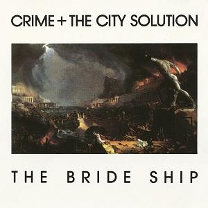 <i>The Bride Ship</i> 1989 studio album by Crime & the City Solution