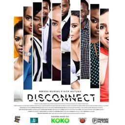 <i>Disconnect</i> (2018 film) 2018 film directed by David Gitonga and Michael Jones